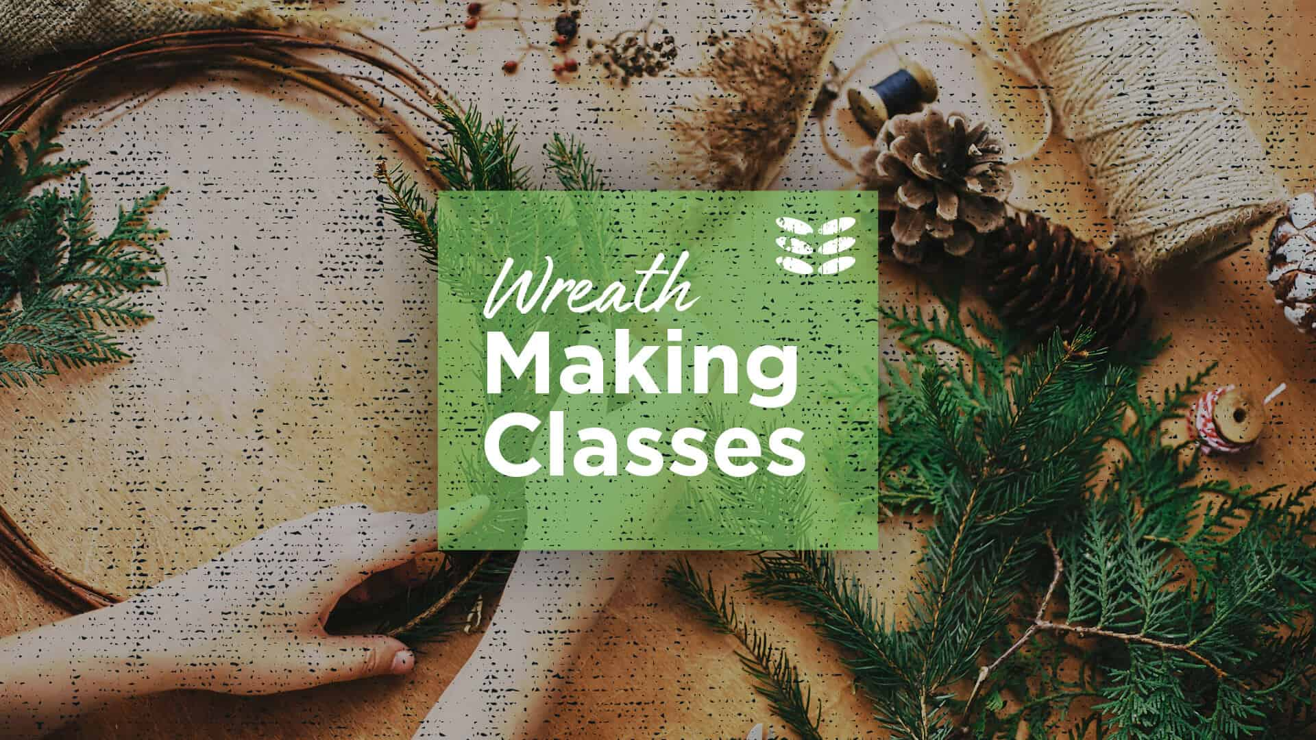 Wreath Making Classes